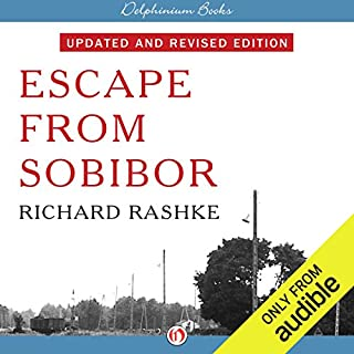 Escape from Sobibor                   By:                                                                                                                                 Richard Rashke                               Narrated by:                                                                                                                                 Robert Blumenfeld                      Length: 14 hrs and 6 mins     24 ratings     Overall 4.6