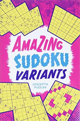 Amazing Sudoku Variants