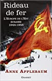 Rideau de fer - L'Europe de l'Est écrasée (1944-1956) - Traduit de l'anglais par P.E. Dauzat de Anne Applebaum ( 15 octobre 2014 ) - Grasset (15 octobre 2014) - 15/10/2014