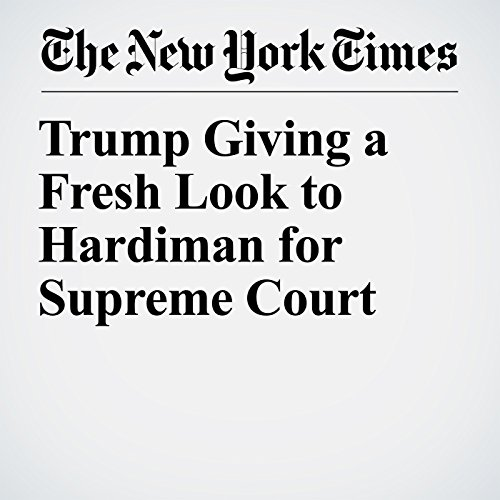 Trump Giving a Fresh Look to Hardiman for Supreme Court audiobook cover art