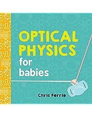 Optical Physics for Babies: 0 (Baby University)