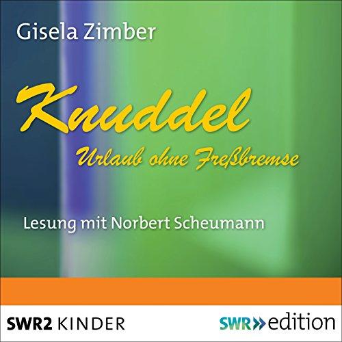 Knuddel: Urlaub ohne Freßbremse audiobook cover art
