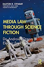 Media Law Through Science Fiction: Do Androids Dream of Electric Free Speech?