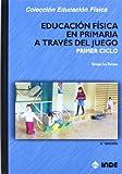 Educación Física en Primaria a través del juego. Primer ciclo (Educación Física... Programación y diseño curricular en Primaria) - 9788497291989: 138