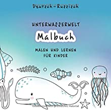 Malbuch. Malen und Lernen für Kinder: Deutsch - Russisch | German - Russian | Easy and fun learning languages for Kids | Coloring, painting and ... Great Gift | (Coloring Book) (German Edition)