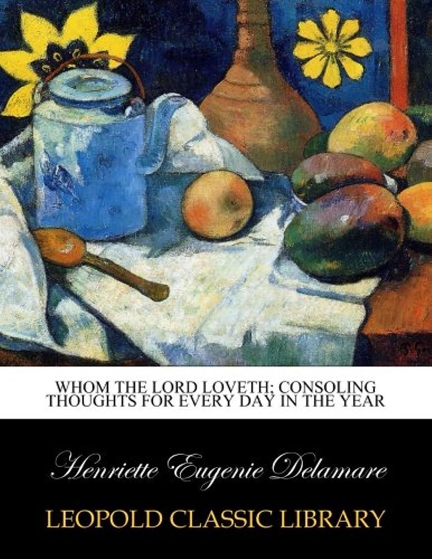 空白ナラーバー抗議Whom the Lord loveth; consoling thoughts for every day in the year