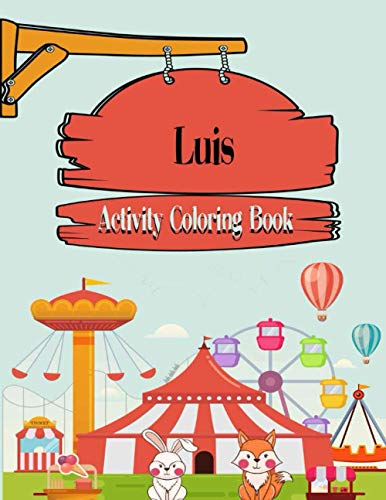 Luis Activity Coloring Book For Kids: Fun Activities For Kids | Workbook Games For Daily Learning, Coloring, Mazes, Word Search and More! matte cover, size 8,5 x 11 inch, Luis Gift Idea