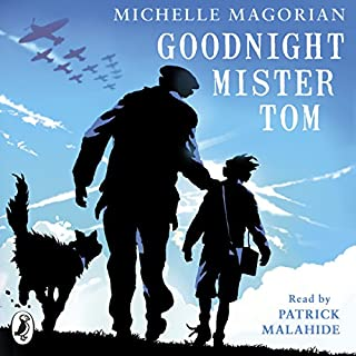 Goodnight Mister Tom     (A Puffin Book)              De :                                                                                                                                 Michelle Magorian                               Lu par :                                                                                                                                 Patrick Malahide                      Durée : 3 h et 26 min     1 notation     Global 5,0