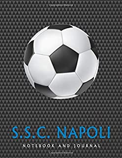 S.S.C. Napoli: Soccer Journal / Notebook /Diary  to write in and record your thoughts.