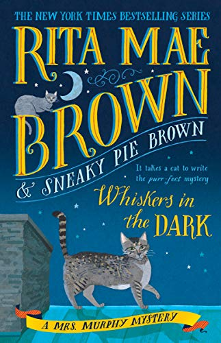 Whiskers in the Dark: A Mrs. Murphy Mystery