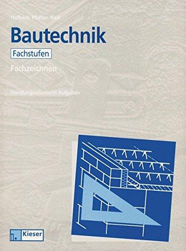 Bautechnik - Fachzeichnen, Fachstufen: Zeichentechnik / Fachstufen: Schülerband (Lernfelder Bautechnik, Band 5)