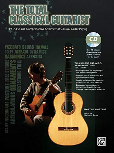 The Total Classical Guitarist: A Fun and Comprehensive Overview of Classical Guitar Playing (incl. CD) (Total Guitarist)
