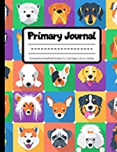 Primary Journal: Composition Notebook | Grades K-2 | Dotted Midlines and Picture Space to Draw Primary Ruled | 100 Pages | Large, 8.5 x 11 Inches | Dogs PDF