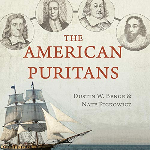 The American Puritans Audiobook By Dustin Benge,                                                                                        Nate Pickowicz cover art