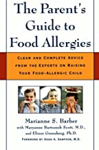 Parents Guide to Food Allergies: Clear and Complete Advice from the Experts on Raising Your Food-Allergic Child