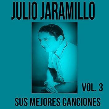 Julio Jaramillo / Sus Mejores Canciones, Vol. 3