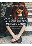 ¿Por qué la gente a la que quiero me hace daño? Neurobiología, apego y emociones: 64 (Serendipity Maior)