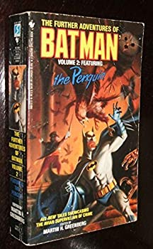 The Further Adventures of Batman Volume 2: Featuring the Penguin 0553560123 Book Cover