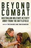 Beyond Combat : Australian military life off the battlefield