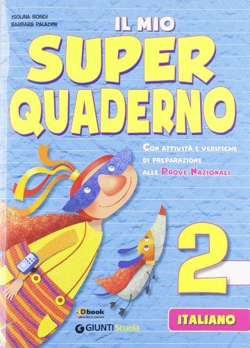 Il mio super quaderno. Italiano. Per la Scuola elementare (Vol. 2)