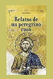 RELATOS DE UN PEREGRINO RUSO: adaptado por Julio Acosta
