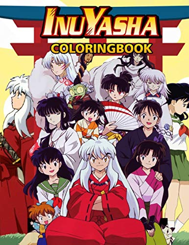 Inuyasha Coloring Book: Inuyasha Coloring Book : A Great Coloring Book for Kids and Fans - 70 Premium Quality Pages