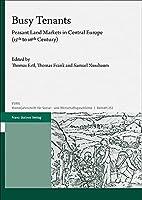Busy Tenants: Peasant Land Markets in Central Europe (15th to 16th Century) (Vierteljahrschrift Fur Sozial- Und Wirtschaftsgeschichte - B)
