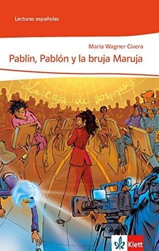 Pablín, Pablón y la bruja Maruja: Klasse 6-8: A1 (Lecturas españolas)
