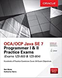 OCA/OCP Java SE 7 Programmer I & II Practice Exams (Exams 1Z0-803 & 1Z0-804) (Oracle Press) by Bates, Bert, Sierra, Katherine (January 31, 2016) Paperback 2
