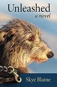 Unleashed: a novel (English Edition) van [Skye Blaine]