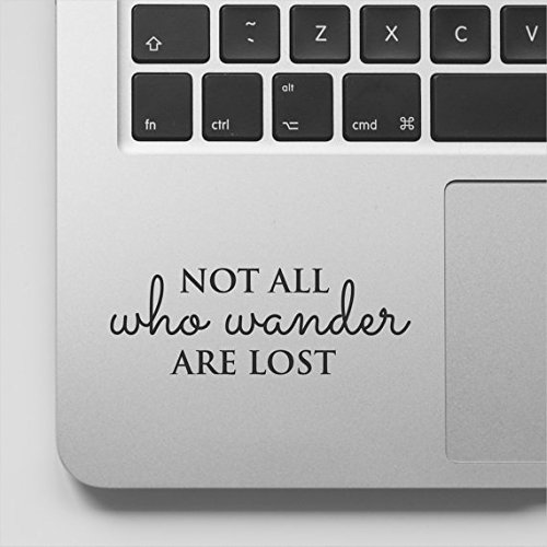 Adventure Quote Motivational Decal Inspirational Sticker Quote - Not All who Wander are Lost Sticker Laptop Decal Compatible with MacBook Retina, MacBook Air, MacBook Pro Wicked Decals