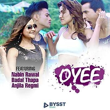 Oyee (feat. Nabin Rawal & Badal Thapa)
