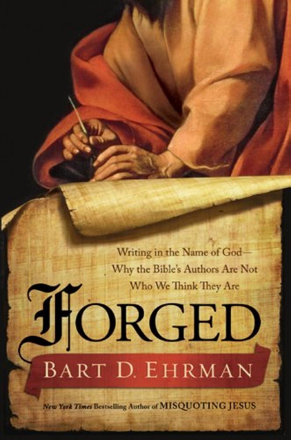 以前は弁護士経済Forged: Writing in the Name of God--Why the Bible's Authors Are Not Who We Think They Are (English Edition)