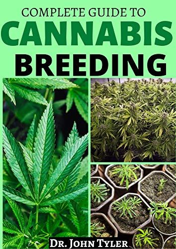 COMPLETE GUIDE TO CANNABIS BREEDING:...