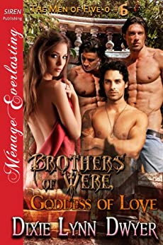 Brothers of Were, Goddess of Love [The Men of Five-O #6] (Siren Publishing Menage Everlasting) by [Dixie Lynn Dwyer]