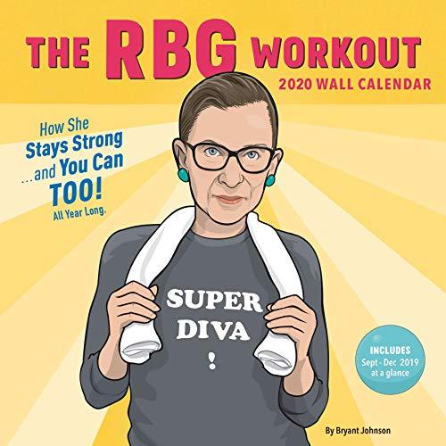 The RBG Workout 2020 Wall Calendar: (2020 Wall Calendar, 2020 Planners and Organizers for Women, Wall Calendars for 2020)