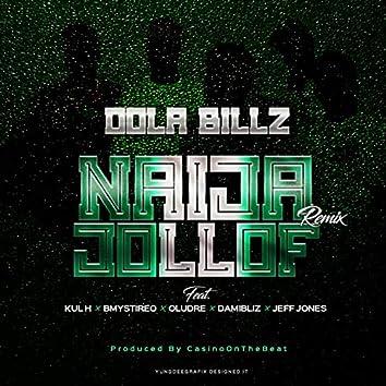 Naija Jollof (feat. Kul H, Bmystireo, Oludre, DamiBliz, JeffJones) [Remix]