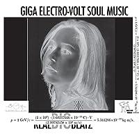 Giga Electro-Volt Soul Music