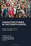 Character Studies in the Fourth Gospel: Narrative Approaches to Seventy Figures in John - Steven A. Hunt