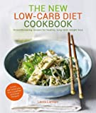The New Low-Carb Diet Cookbook (From the Founder of Zero Noodles) by Laura Lamont (2014) Paperback
