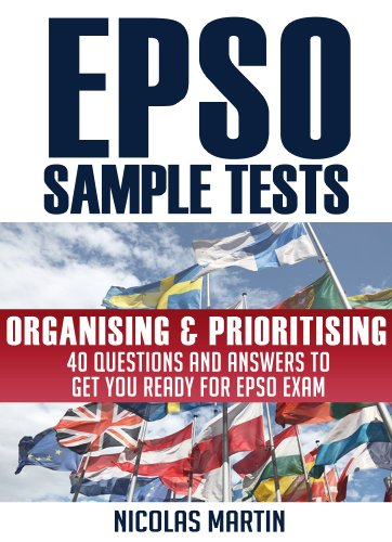 EPSO Sample Tests: Organising & Prioritising - 40 questions and answers to get you ready for EPSO exam (English Edition)