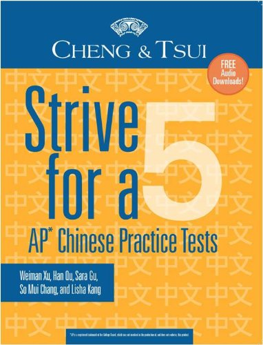 Strive For a 5: AP Chinese Practice Tests (Cheng & Tsui Ap Preparation...