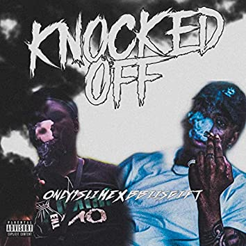 Knocked Off (feat. Bbiisgift)