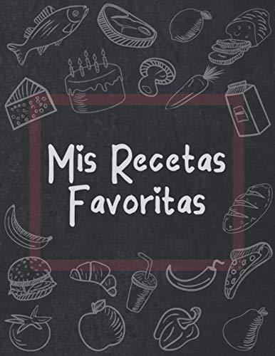Mis Recetas Favoritas: Libro de Recetas en Blanco - Cuaderno de Recetas en Blanco - Libro de Cocina en Blanco - Libro de Recetas de Cocina en Blanco - Libro de Recetas para Escribir - Aprox. A4