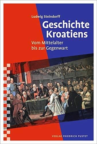 Geschichte Kroatiens: Vom Mittelalter bis zur Gegenwart (Kulturgeschichte)