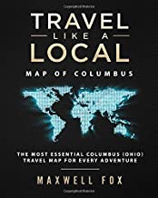 Travel Like a Local - Map of Columbus: The Most Essential Columbus (Ohio) Travel Map for Every Adventure