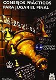 CONSEJOS PRÁCTICOS PARA JUGAR EL FINAL (Libro+CD) (Ajedrez)