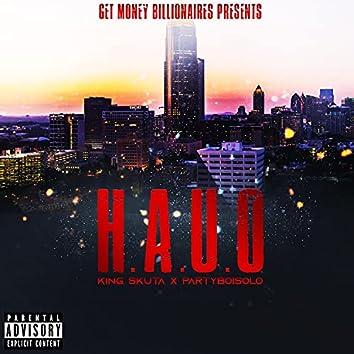 H.A.U.O (feat. PartyBoiSolo)