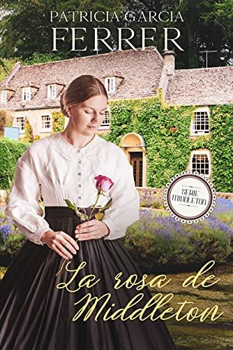 La rosa de Middleton de Patricia García Ferrer
