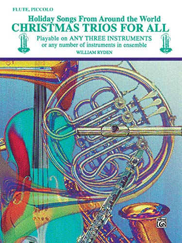 Christmas Trios for All: Flute, Piccolo (Holiday Songs from Around the World) (For All Series)